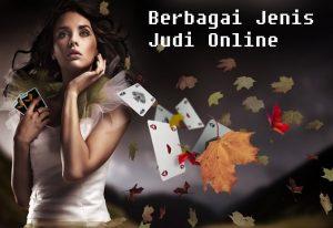 Berbagai Jenis Judi Online