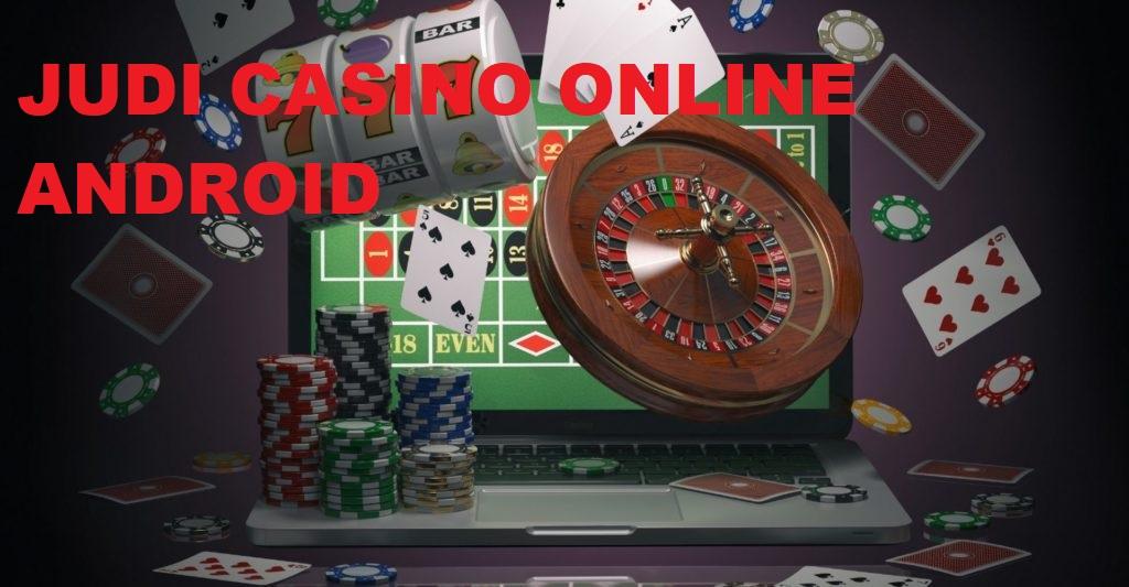 Cara Memilih Agen Judi Casino Dengan Benar